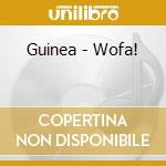 Guinea - Wofa! cd musicale di Musique du monde