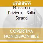 SULLA STRADA cd musicale di Massimo Priviero