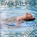 ATTRAVERSAMI IL CUORE cd musicale di Paola Turci