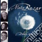 Matia Bazar - Dolce Canto cd musicale di MATIA BAZAR