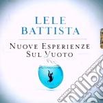 Lele Battista - Nuove Esperienze Sul Vuoto cd musicale di Lele Battista