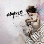 Nayked - Metamorphose Me cd musicale di NAYKED