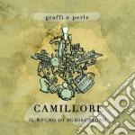 Camillore' - Graffi E Perle cd musicale di Camillore'