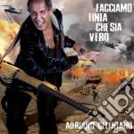 Adriano Celentano - Facciamo Finta Che Sia Vero cd musicale di Adriano Celentano