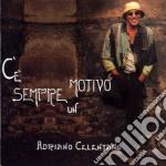 Adriano Celentano - C'e' Sempre Un Motivo cd musicale di Adriano Celentano