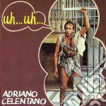 Uh... uh... cd musicale di Adriano Celentano