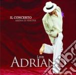 Adriano live - Il Concerto Arena di Verona cd musicale di Adriano Celentano