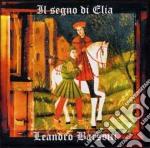 Leandro Barsotti - Il Segno Di Elia cd musicale di BARSOTTI LEANDRO
