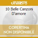 10 BELLE CANZONI D'AMORE cd musicale di LAUZI BRUNO