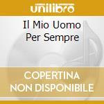 IL MIO UOMO PER SEMPRE cd musicale di HELLWIG HELENA