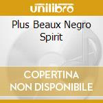 PLUS BEAUX NEGRO SPIRIT                   cd musicale di HOGAN MOSES SINGERS