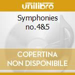 Symphonies no.4&5 cd musicale