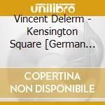 Kensinton square cd musicale di Vincent Delerm