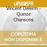 Quinze chansons cd musicale di Vincent Delerm