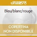 BLEU/BLANC/ROUGE cd musicale di Zbigniew Preisner