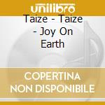 JOY ON EARTH cd musicale di TAIZE'