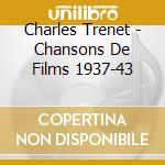 Charles Trenet - Chansons De Films 1937-43 cd musicale di TRENET CHARLES