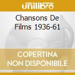 CHANSONS DE FILMS 1936-61 cd musicale di PIAF EDITH