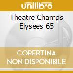 THEATRE CHAMPS ELYSEES 65 cd musicale di ELLINGTON DUKE & HIS