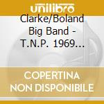 Clarke/Boland Big Band - T.N.P. 1969 Part.2 -Digi- cd musicale di KENNY CLARKE & BOLAN
