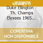 DES CHAMPS ELYSEES 1965 1 cd musicale di ELLINGTON DUKE