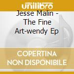 Jesse Malin - The Fine Art-wendy Ep cd musicale