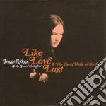 Jesse Sykes - Like Love Lust and the Open Halls of the Soul cd musicale di Jesse Sykes