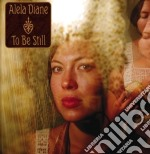 TO BE STILL  ( CD + DVD) cd musicale di ALELA DIANE