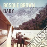 Bosque Brown - Baby cd musicale di Brown Bosque