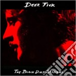 The black dirt sessions cd musicale di Tick Deer
