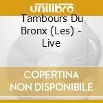 LIVE (5 INEDITI) cd musicale di LES TAMBOURS DU BRONX