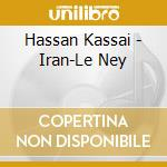 Hassan Kassai - Iran-Le Ney cd musicale