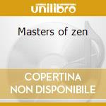 Masters of zen cd musicale
