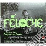 Feloche - La Vie Cajun cd musicale di Feloche