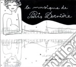 LA MUSIQUE DE PARIS DERNIERE 4 cd musicale di ARTISTI VARI