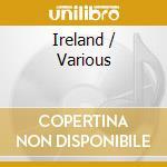 V/A - Ireland cd musicale di ARTISTI VARI