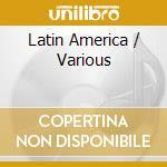 V/A - Latin America cd musicale