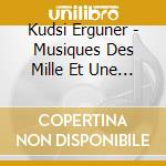 Kudsi Erguner - Musiques Des Mille Et Une Nuits cd musicale