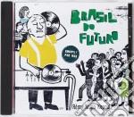 BRASIL DO FUTURO cd musicale di ARTISTI VARI
