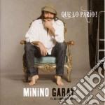 Minino Garay - Que Lo Pario! cd musicale di GARAY MININO