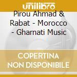 MOROCCO - GHARNATI MUSIC cd musicale di PIROU AHMAD & RABAT