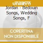 JORDAN - BEDOUIN SONGS, WEDDING SONGS, F cd musicale di Artisti Vari