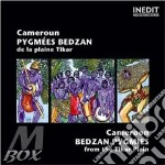 Cameroon - bedzan pygmies from the tikar cd musicale di Artisti Vari