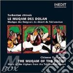 Chinese turkestan - the maqam of the dol cd musicale di Artisti Vari