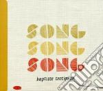 Baptiste Trotignon - Song Song Song cd musicale di Trotignon Baptiste