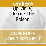(LP VINILE) BEFORE THE POISON lp vinile di FAITHFULL MARIANNE