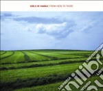 FROM HERE TO HERE cd musicale di GIRLS IN HAWAII