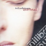 Overhead - No Time Between cd musicale di OVERHEAD