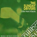 Drivers Sunday - Little Heart Attacks cd musicale di SUNDAY DRIVERS