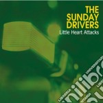 LITTLE HEART ATTACKS cd musicale di SUNDAY DRIVERS (THE)